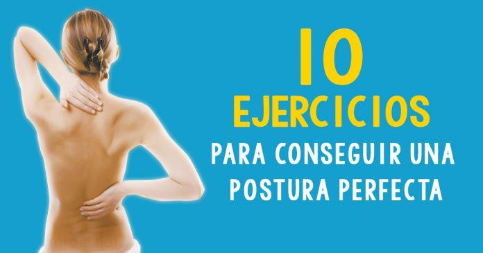 10 Ejercicios para conseguir una postura perfecta dolor espalda