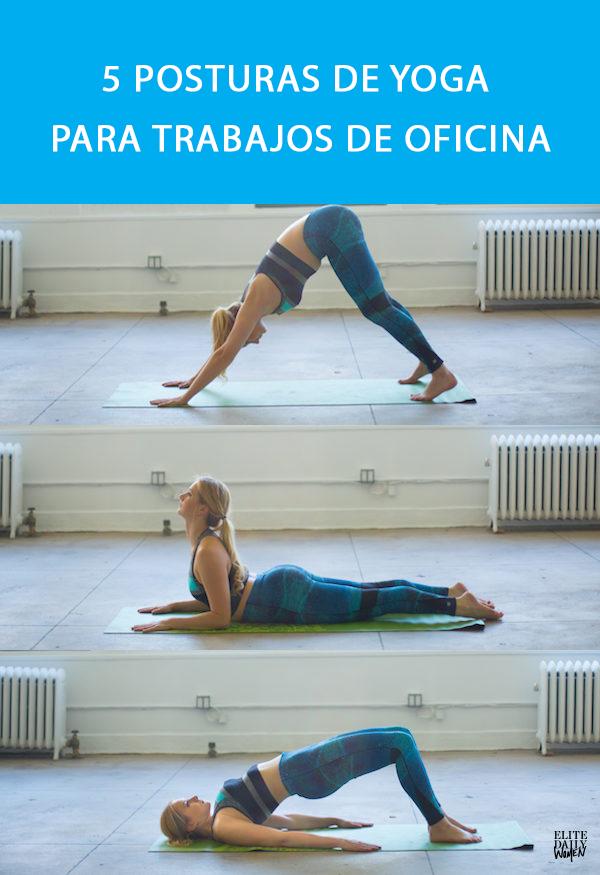5 posturas de yoga para aliviar los dolores producidos en la oficina